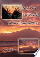 Snapshots and Visions
