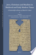 Jews Christians And Muslims In Medieval And Early Modern Times
