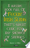 A Massive Book Full of FECKIN    IRISH SLANG that   s Great Craic for Any Shower of Savages