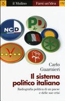 Il sistema politico italiano. Radiografia politica di un paese e delle sue crisi
