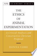 The Ethics of Animal Experimentation