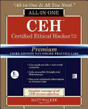 CEH Certified Ethical Hacker All in One Exam Guide  Premium Third Edition with Online Practice Labs