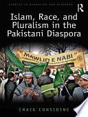 Islam  Race  and Pluralism in the Pakistani Diaspora