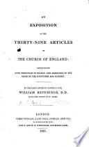 The Thirty nine Articles of the Church of England  with an exposition on the first thirty articles by W  Beveridge  Bishop of St  Asaph  Third edition
