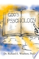 God's Psychology : upset the beliefs and practices of my colleagues....