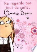 Ne Regarde Pas Tout de Suite  Clarice Bean