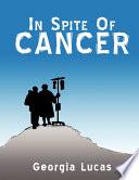 In Spite of Cancer