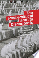 Post Political and its Discontents
