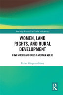 Women, Land Rights and Rural Development Of Rural Development Has Severely