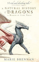 A Natural History of Dragons Reputation Her Prospects And Her Fragile Flesh And