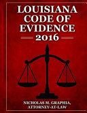 Louisiana Code of Evidence 2016