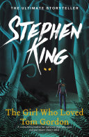 The Girl Who Loved Tom Gordon : them anytime it wanted. trisha mcfarland discovered this...