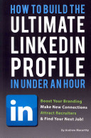 How to Build the Ultimate Linkedin Profile in Under an Hour