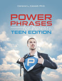 Power Phrases for Parents: Teen Edition