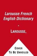 . Larousse French English Dictionary .