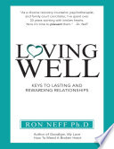 Loving Well  Keys to Lasting and Rewarding Relationships