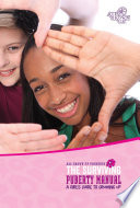 The Surviving Puberty Manual A Girl s Guide to Growing Up