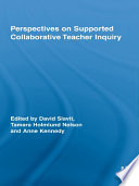 Perspectives on Supported Collaborative Teacher Inquiry