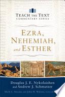 Ezra  Nehemiah  and Esther  Teach the Text Commentary Series