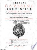 N  Caussini     De eloquentia sacra et humana libri XVI  Editio tertia     locupletata  cum     indicibus  etc