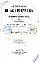 Instituzione elementare di agrimensura, preceduta da elementi di aritmetica pratica e seguita da nozioni elementari di geometria pratica per uso della istruzione primaria di Ferdinando De Luca