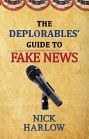The Deplorables  Guide to Fake News