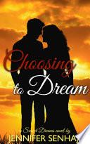 Choosing to Dream