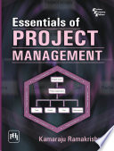 ESSENTIALS OF PROJECT MANAGEMENT : principles of project management. divided into six parts—part...