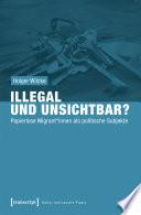 Illegal und unsichtbar?