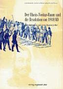 Der Rhein-Neckar-Raum und die Revolution von 1848/49