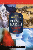 A Short History of Planet Earth  Mountains  Mammals  Fire  and Ice