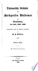 Diplomatische Geschichte des Markgrafen Waldemar von Brandenburg, vom Jahre 1295-1323