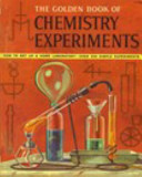 Goldenbook Of Chemistry Experiments