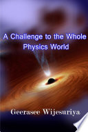A Challenge to the Whole Physics World