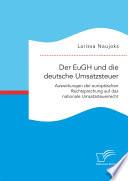Der EuGH und die deutsche Umsatzsteuer  Auswirkungen der europ  ischen Rechtsprechung auf das nationale Umsatzsteuerrecht