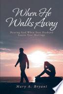 When He Walks Away