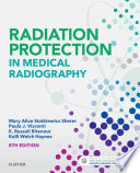 Radiation Protection in Medical Radiography   E Book