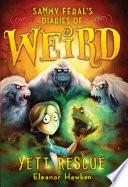 Sammy Feral's Diaries of Weird: Yeti Rescue