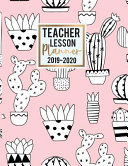 Teacher Lesson Planner 2019 2020 Weekly And Monthly For Teachers Academic Year Lesson Plan And Record