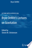 Bryce DeWitt s Lectures on Gravitation