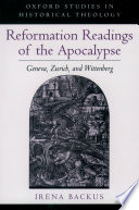 Reformation Readings Of The Apocalypse : apocalypse at the hands of early protestants in...