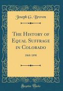 The History of Equal Suffrage in Colorado