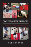 Train for Something Greater