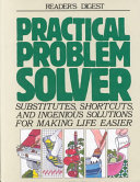 Reader s Digest Practical Problem Solver   Substitutes  Shortcuts  and Ingenious Solutions for Making Life Easier