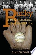 Bucky  A Story of Baseball in the Deadball Era