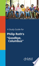 A Study Guide For Philip Roth S Goodbye Columbus  book