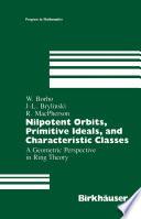 Nilpotent Orbits Primitive Ideals And Characteristic Classes book