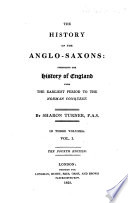 The History of the Anglo Saxons  Comprising the History of England from the Earliest Period to the Norman Conquest