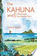 THE KAHUNA AND I