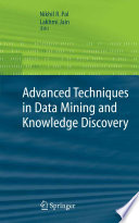Advanced Techniques In Knowledge Discovery And Data Mining : written by leading world experts....